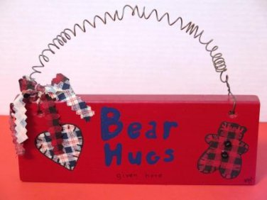 Bear Hugs Given Here Wood Plaque