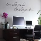 Love what you do. Do what you love -  Wall Decal 42&quot; x15.6&quot;