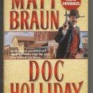 Doc Holliday the Gunfighter by Matt Braun