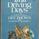 Trail Driving Days by Dee Brown with Martin F. Schmitt