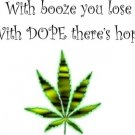 With Booze you lose t-shirt