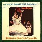 LAKODALMAS  ~  Wedding Songs and Dances      Hungarian State Folk Ensemble LP