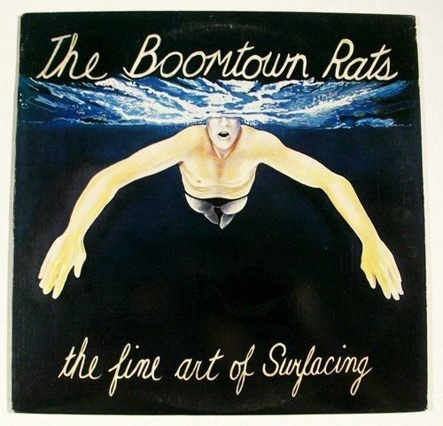 BOOMTOWN RATS & 34 The Fine Art of Surfacing & 34 1987 Punk Rock LP
