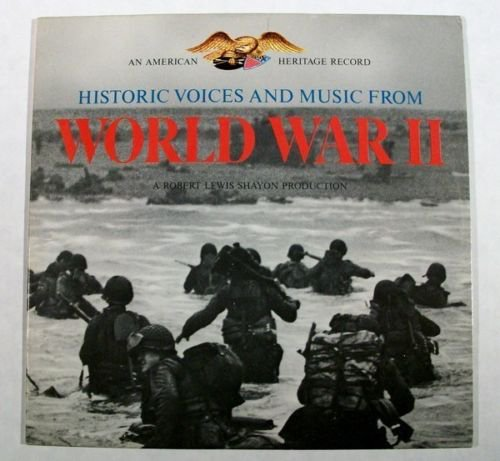 WORLD WAR II Historic Voices and Music American Heritage LP
