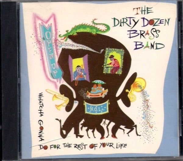 THE DIRTY DOZEN BRASS BAND & 34 Whatcha Gonna Do & 34 Brass Funk Fusion CD