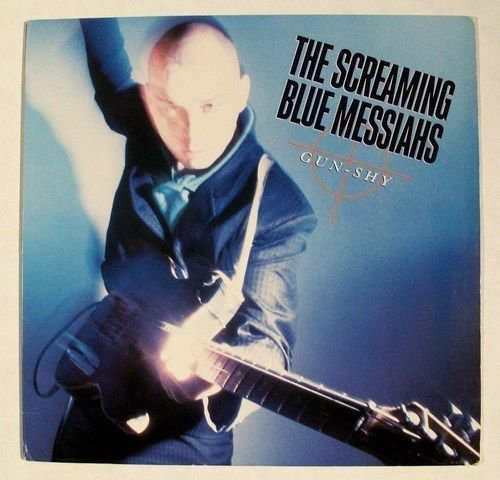 SCREAMING BLUE MESSIAHS Gun Shy 1986 Blues Rock Punk Rock LP