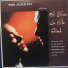THE MULCAYS play for A Kiss In THe Dark - Vinyl LP