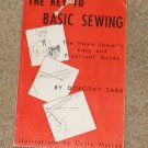 Vtg-The Key to Basic Sewing-Dorothy Sara-The Home Sewer's Easy & Practical Guide