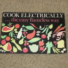Vtg 1964 Cook Electrically the Easy Flameless Way-Edison Electric Inst Cookbook