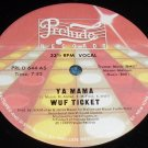 "Ya Mama, WUF Ticket, 12"" record Prelude PRL D 644 AS"