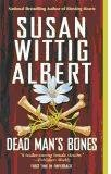 DEAD MAN'S BONES a CHINA BAYLES MYSTERY by SUSAN WITTIG ALBERT