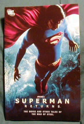 SUPERMAN RETURNS GRAPHIC NOVEL � THE MOVIE AND OTHER TALES OF THE MAN OF STEEL VF/NM CONDITION