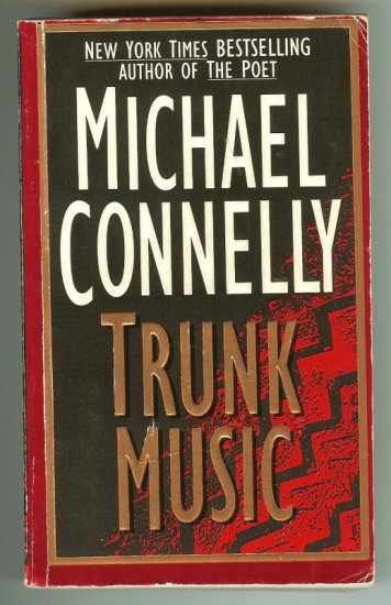 TRUNK MUSIC  by MICHAEL CONNELLY 1997