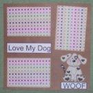 """Love My Dog""-Premade Scrapbook Page 12x12"