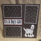 """It's A Dog's Life""-Premade Scrapbook Page 12x12"