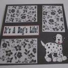 """It's A Dog's Life a""-Premade Scrapbook Page 12x12"