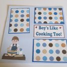 """Boys Like Cooking Too""-Premade Scrapbook Page 12x12"