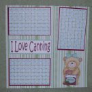 """I Love Canning cs""-Premade Scrapbook Page 12x12"