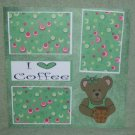 """I Love Coffee""-Premade Scrapbook Page 12x12"