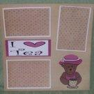 """""""I Love Tea""""-Premade Scrapbook Page 12x12"""