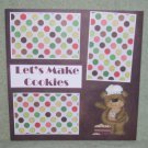 """Let's Make Cookies Bear""-Premade Scrapbook Page 12x12"