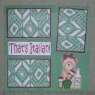 """That's Italian cs""-Premade Scrapbook Page 12x12"