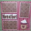 """Warm At Heart""-Premade Scrapbook Page 12x12"