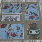 """You're So Sweet a""-Premade Scrapbook Page 12x12"