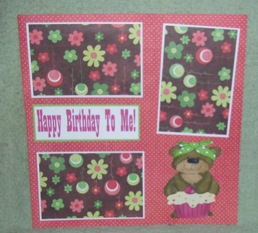 """""""Happy Birthday To Me""""-Premade Scrapbook Page 12x12"""