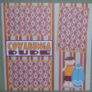 """Cowabunga Dude""-Premade Scrapbook Page 12x12"