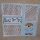 """Ready For Bed Boy 1""-Premade Scrapbook Page 12x12"