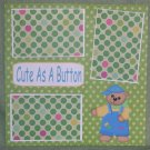 """Cute As A Button""-Premade Scrapbook Page 12x12"