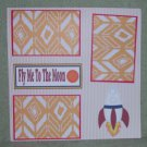 """""""Fly Me To The Moon""""-Premade Scrapbook Page 12x12"""