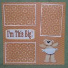 """I'm This Big Boy""-Premade Scrapbook Page 12x12"