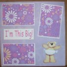 """""""I'm This Big Girl""""-Premade Scrapbook Page 12x12"""