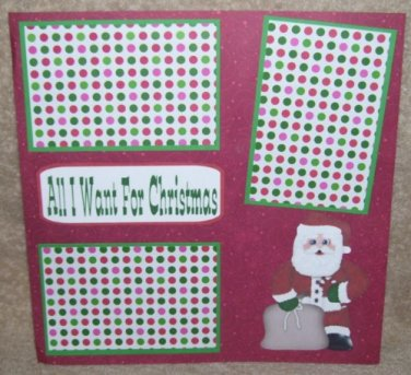 """""""All I Want For Christmas 2a""""-Premade Scrapbook Page 12x12"""