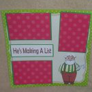 """He's Making A List""-Premade Scrapbook Page 12x12"