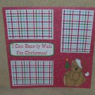 """I Can Bearly Wait for Christmas""-Premade Scrapbook Page 12x12"