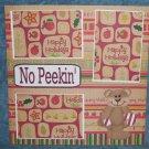 """No Peekin 2""-Premade Scrapbook Page 12x12"