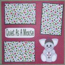 """""""Quiet As A Mouse""""-Premade Scrapbook Page 12x12"""