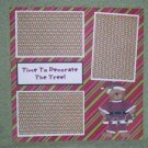 """""""Time To Decorate The Tree""""-Premade Scrapbook Page 12x12"""