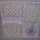 """Did You Find Your Easter Basket 2a""-Premade Scrapbook Page 12x12"
