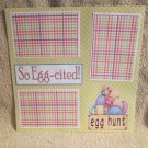 """""""So Egg-cited""""-Premade Scrapbook Page 12x12"""