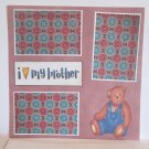 """""""I Love My Brother a""""-Premade Scrapbook Page 12x12"""