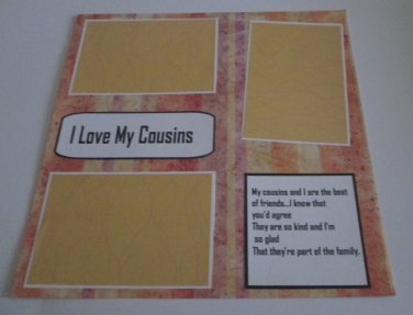 """I Love My Cousins a""-Premade Scrapbook Page 12x12"
