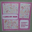 """I Love My Mom Saying""-Premade Scrapbook Page 12x12"