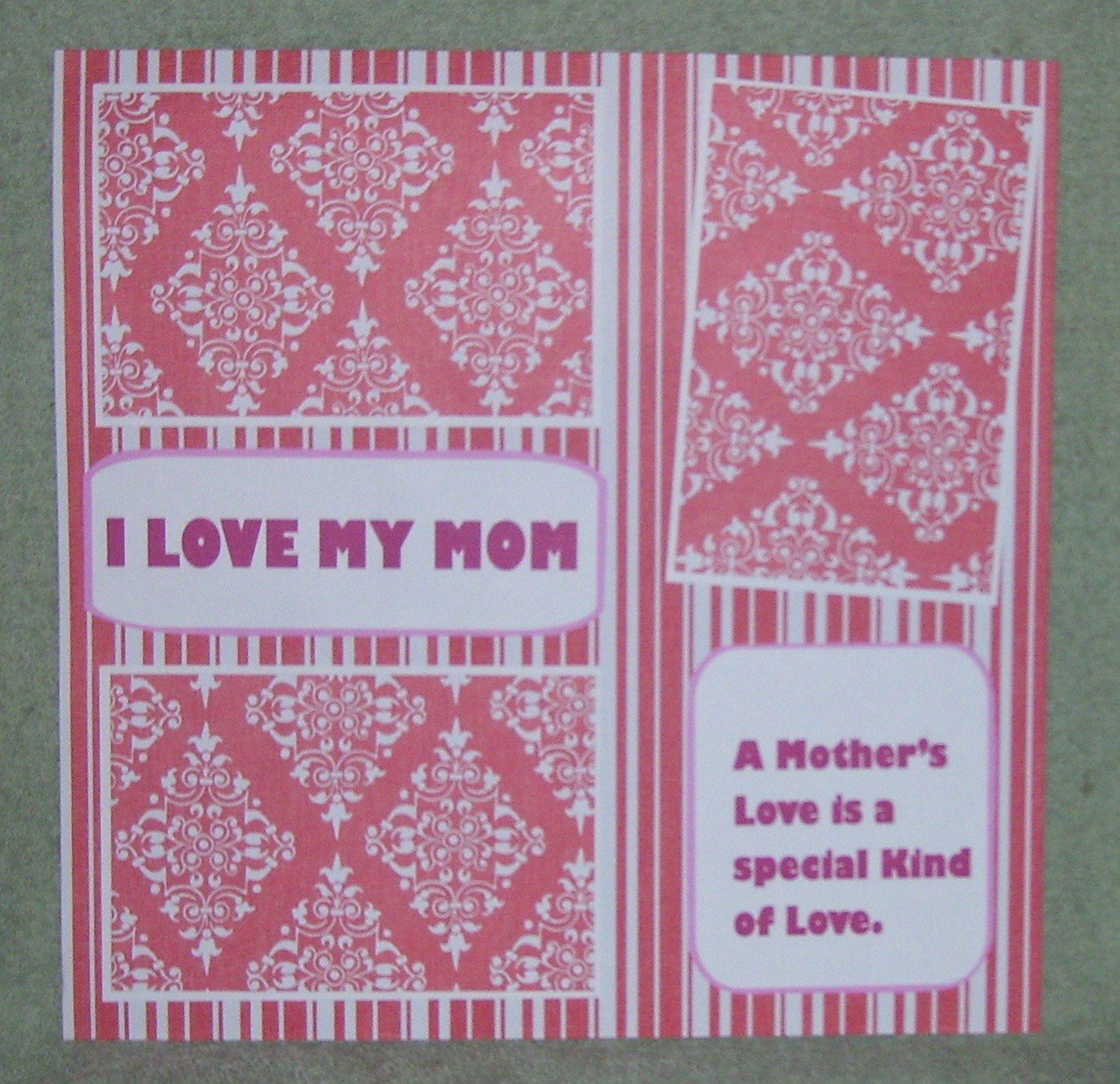 """I Love My Mom Saying b""-Premade Scrapbook Page 12x12"