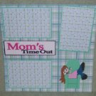 """Mom's Time Out""-Premade Scrapbook Page 12x12"