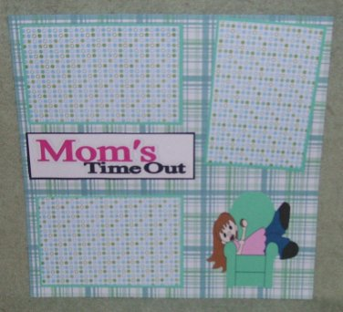 """""""Mom's Time Out""""-Premade Scrapbook Page 12x12"""