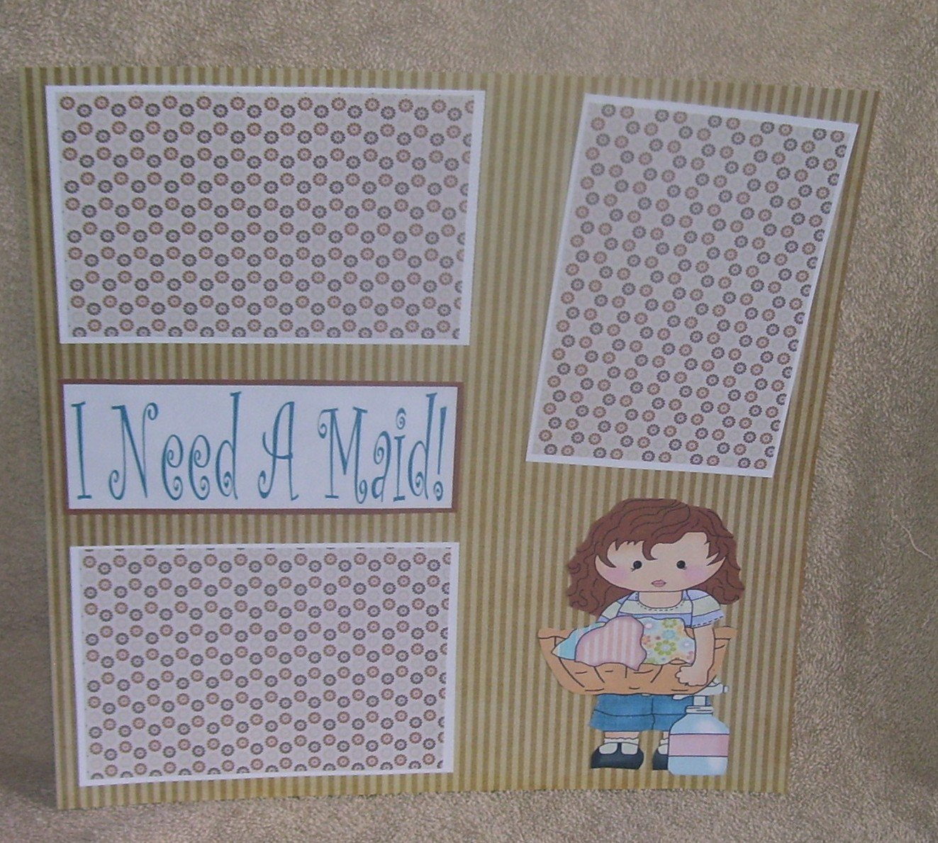 """""""I Need A Maid""""-Premade Scrapbook Page 12x12"""